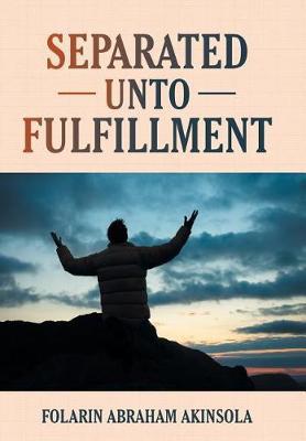 Separated Unto Fulfillment (Hardback)