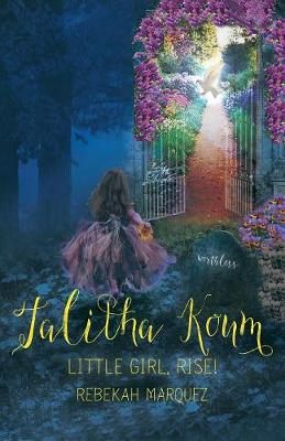 Talitha Koum: Little Girl, Rise! (Paperback)