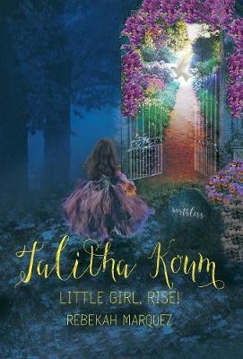 Talitha Koum: Little Girl, Rise! (Hardback)