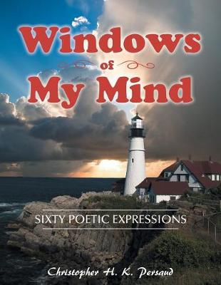 Windows of My Mind: Sixty Poetic Expressions (Paperback)