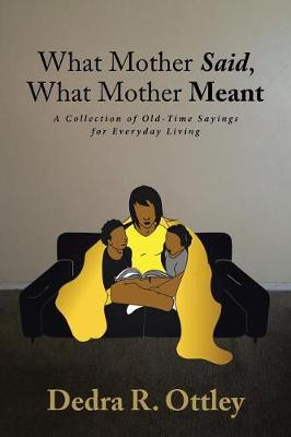 What Mother Said, What Mother Meant: A Collection of Old-Time Sayings for Everyday Living (Paperback)