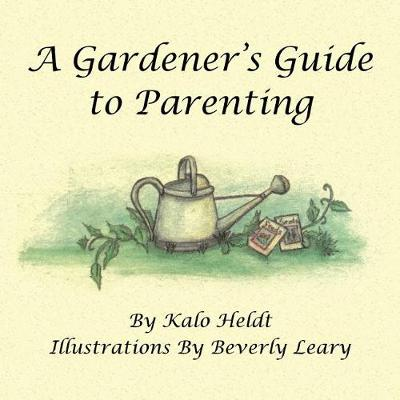 A Gardener's Guide to Parenting (Paperback)