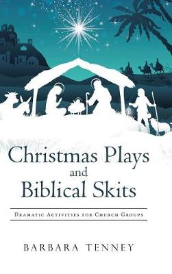 Christmas Plays and Biblical Skits: Dramatic Activities for Church Groups (Hardback)