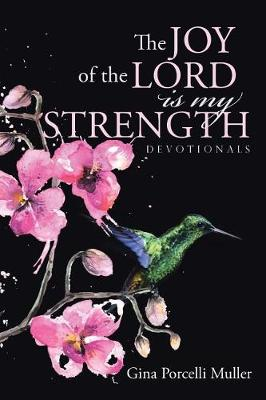 The Joy of the Lord Is My Strength: Devotionals (Paperback)