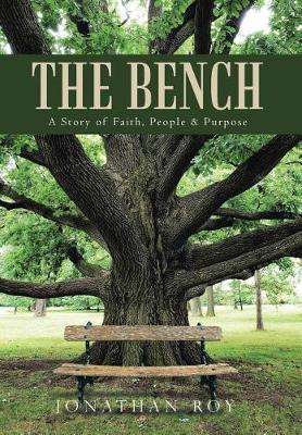 The Bench: A Story of Faith, People & Purpose (Hardback)
