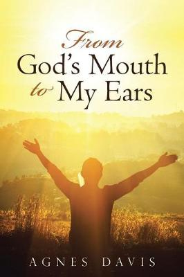 From God's Mouth to My Ears (Paperback)