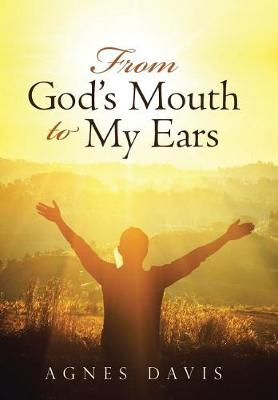 From God's Mouth to My Ears (Hardback)