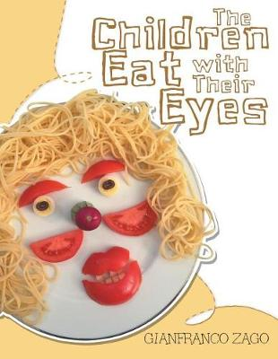 The Children Eat with Their Eyes (Paperback)