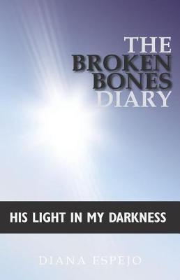 The Broken Bones Diary: His Light in My Darkness (Paperback)