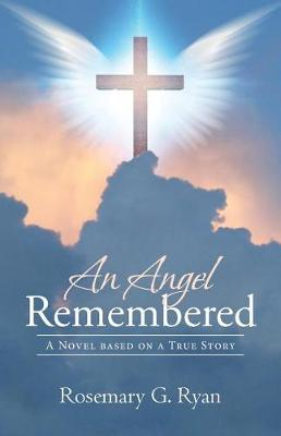 An Angel Remembered: A Novel Based on a True Story (Paperback)