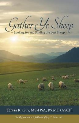 Gather Ye Sheep: Looking for and Finding the Lost Sheep (Paperback)