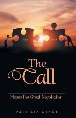 The Call: Moses the Great Negotiator (Paperback)