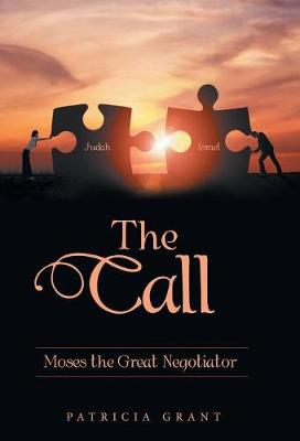 The Call: Moses the Great Negotiator (Hardback)