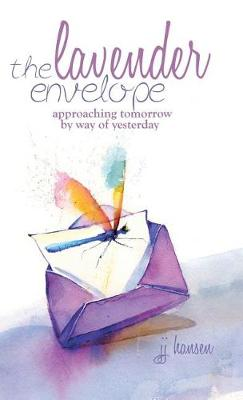 The Lavender Envelope: Approaching Tomorrow by Way of Yesterday (Hardback)