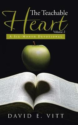 The Teachable Heart Volume 2: A Six-Month Devotional (Hardback)