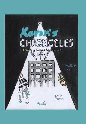Korin's Chronicles: Defeating Idolized, Adulterous Love (Hardback)