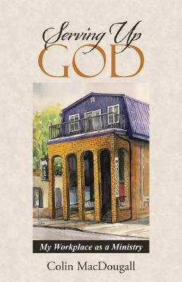 Serving Up God: My Workplace as a Ministry (Paperback)