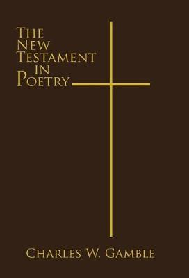 The New Testament in Poetry (Hardback)