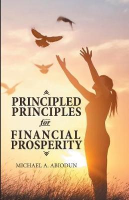 Principled Principles for Financial Prosperity (Paperback)