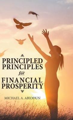 Principled Principles for Financial Prosperity (Hardback)