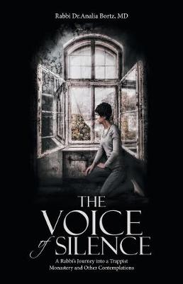 The Voice of Silence: A Rabbi's Journey Into a Trappist Monastery and Other Contemplations (Paperback)
