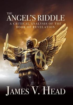 The Angel's Riddle: A Critical Analysis of the Book of Revelation (Hardback)