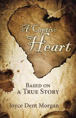A Captive Heart: Based on a True Story (Paperback)
