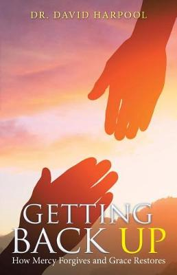 Getting Back Up: How Mercy Forgives and Grace Restores (Paperback)
