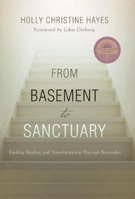 From Basement to Sanctuary: Finding Healing and Transformation Through Surrender (Hardback)