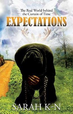 Expectations: The Real World Behind the Curtain of Time (Paperback)