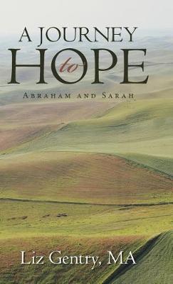 A Journey to Hope: Abraham and Sarah (Hardback)