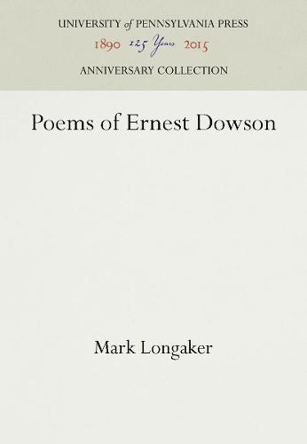 Poems of Ernest Dowson (Hardback)