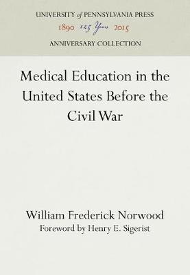 Medical Education in the United States Before the Civil War (Hardback)