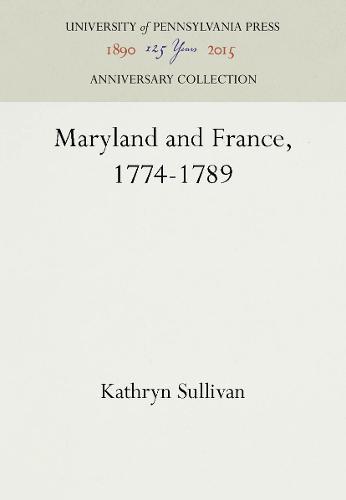 Maryland and France, 1774-1789 (Hardback)