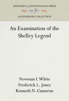 An Examination of the Shelley Legend (Hardback)