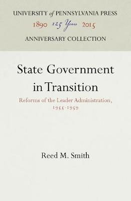 State Government in Transition: Reforms of the Leader Administration, 1955-1959 - FELS INSTITUTE SERIES (Hardback)