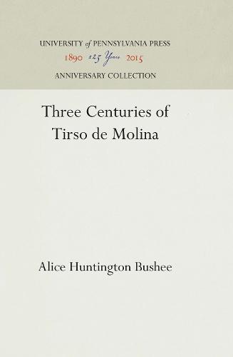 Three Centuries of Tirso de Molina (Hardback)