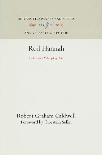 Red Hannah: Delaware's Whipping Post (Hardback)