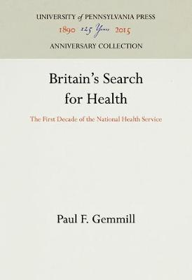 Britain's Search for Health: The First Decade of the National Health Service (Hardback)