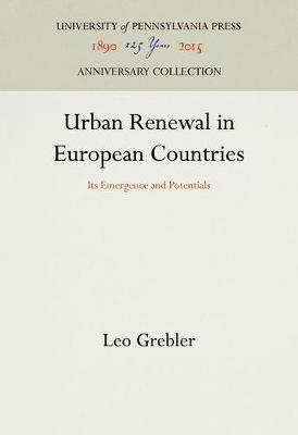 Urban Renewal in European Countries: Its Emergence and Potentials - Publications in the City Planning Series (Hardback)