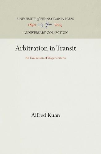 Arbitration in Transit: An Evaluation of Wage Criteria - LABOR ARBITRATION SERIES (Hardback)