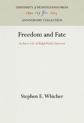 Freedom and Fate: An Inner Life of Ralph Waldo Emerson (Hardback)