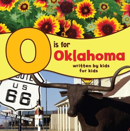 O is for Oklahoma: Written by Kids for Kids - See My State (Paperback)