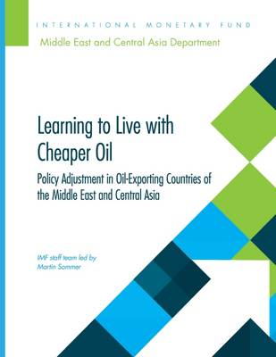 Learning to live with cheaper oil: policy adjustment in MENA and CCA oil-exporting countries (Paperback)