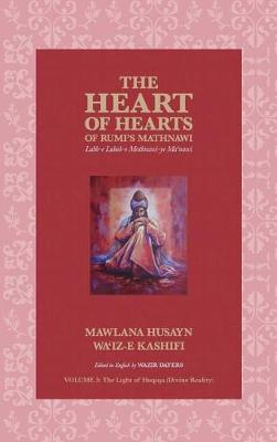 The Heart of Hearts of Rumi's Mathnawi - Vol 3: Lubb-E Lubab-E Mathwnawi-Ye Ma'nawi - Stages of Sharia (the Sacred Law) 3 (Hardback)