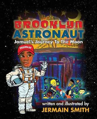 Brooklyn Astronaut: Jamuel's Journey to the Moon - Brooklyn 1 (Paperback)