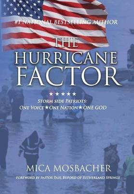 The Hurricane Factor: Storm Side Patriots, One Voice, One Nation, One God (Hardback)
