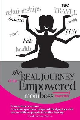 Follow It Thru: The Real Journey of the Empowered Momboss (Paperback)