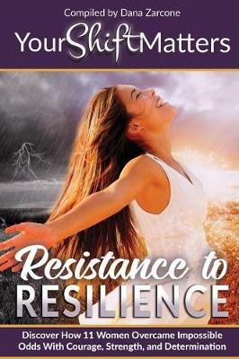 Your Shift Matters: Resistance to Resilience - Your Shift Matters 3 (Paperback)