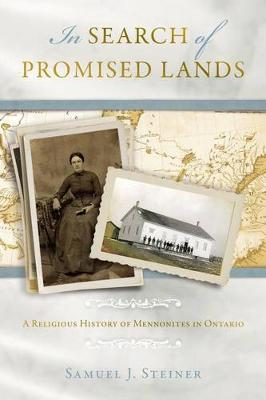 In Search of Promised Lands: A Religious History of Mennonites in Ontario (Paperback)